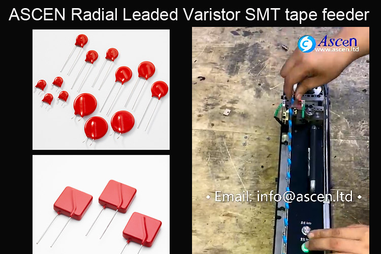 Radial Leaded Varistor SMT tape feeder